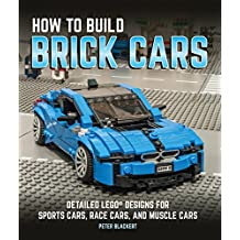 How to Build Brick Cars: Detailed LEGO Designs for Sports Cars, Race Cars, and Muscle Cars