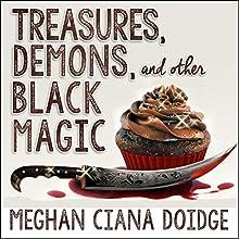 Treasures, Demons, and Other Black Magic: Dowser Series, Book 3 | Livre audio Auteur(s) : Meghan Ciana Doidge Narrateur(s) : Caitlin Davies