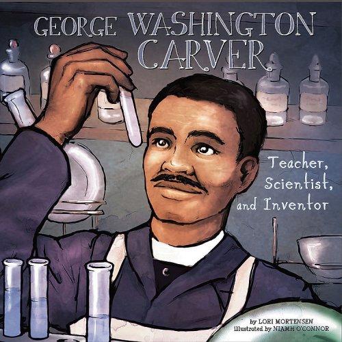 George Washington Carver: Teacher, Scientist, and Inventor (Biographies) PDF