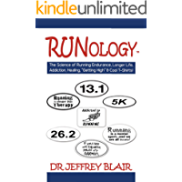 Runology: The Science of Running Endurance, Longer Life, Addiction, Healing, Getting High & Cool T-Shirts!