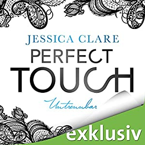 Perfect Touch: Untrennbar (Billionaires and Bridesmaids 4) Hörbuch