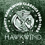 Mighty Hawkwind Classics 1980-1985 by Hawkwind (1999-09-07)