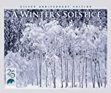 Music - A Winter's Solstice (Silver Anniversary Edition)