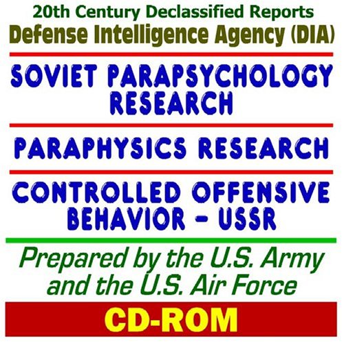 20th Century U.S. Military Defense and Intelligence Declassified Reports: Paraphysics, Controlled Offensive Behavior, and Parapsychology Research - ... Psychokinesis (PK), Levitation (CD-ROM) ebook