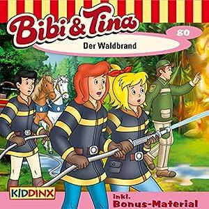 Der Waldbrand (Bibi und Tina 80) Hörspiel
