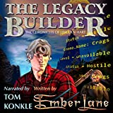 The Legacy Builder: The Chronicles of Lincoln Hart: Barakdor, Book 1