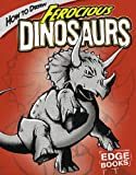 How to Draw Ferocious Dinosaurs, Aaron Sautter, 1429600764