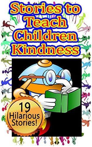 Stories to Teach Children Kindness: 19 Simple to Read
