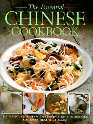 The Essential Chinese Cookbook: 50 Delicious Recipes, With Step-By-Step Photographs