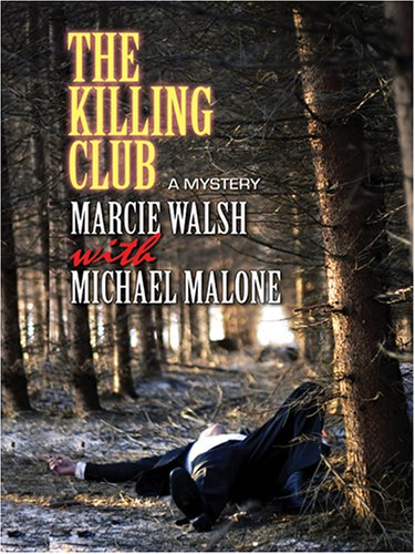 The Killing Club by Marcie Walsh with Michael Malone