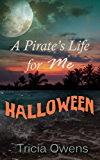 A Pirate's Life Halloween (Pirates of Anteros)