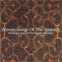 Woven Songs of the Amazon: Healing Icaros of the Shipibo Shamans