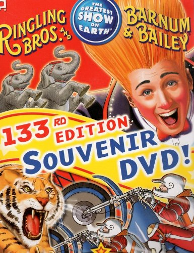 Ringling Circus (Ringling Bros. Barnum & Bailey Circus 133rd Edition Souvenir DVD)