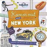 Komm mit nach New York (Lonely Planet Kids) (Lonely Planet Kids Komm mit)
