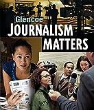 Glencoe Journalism Matters, Student Edition (NTC: JOURNALISM TODAY)