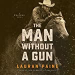 The Man Without a Gun: A Western Duo | Lauran Paine