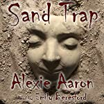 Sand Trap: Haunted, Book 3 | Alexie Aaron