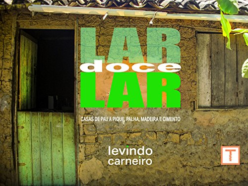 Lar Doce Lar: Photographs of smalls houses made of clay, wood, straw and cement (1)
