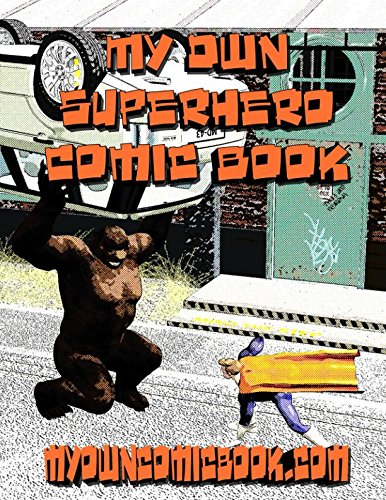 Read Online My Own Superhero Comic Book: Blank Comic Book Template Waiting for Your Art and Story - Write, Create, Illustrate pdf epub