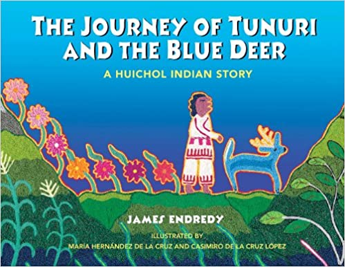 ?EXCLUSIVE? The Journey Of Tunuri And The Blue Deer: A Huichol Indian Story. Elway mensaje aunque other Banco Think