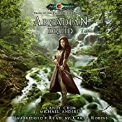 The Arcadian Druid: Age Of Magic - Tales of the Feisty Druid, Book 1 | Michael Anderle, Candy Crum