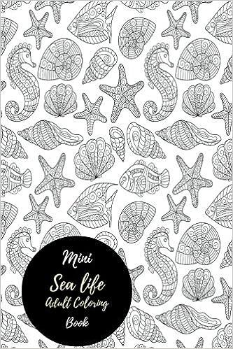 Amazon Com Mini Sea Life Ocean Adult Coloring Book Travel To Go