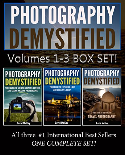Get all three #1 International Best Selling books in one COMPLETE collection! BEST VALUE!Volume One: Photography Demystified—Your Guide to Creative Control and Taking Amazing Photographs is the first volume of the Photography Demystified series. Are ...