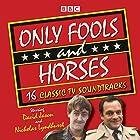 Only Fools and Horses: 16 Classic BBC TV Soundtracks Radio/TV von John Sullivan Gesprochen von: David Jason,  full cast, Nicholas Lyndhurst