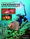 Master Guide for Underwater Digital Photography, Jack Drafahl and Sue Drafahl, 1584281669