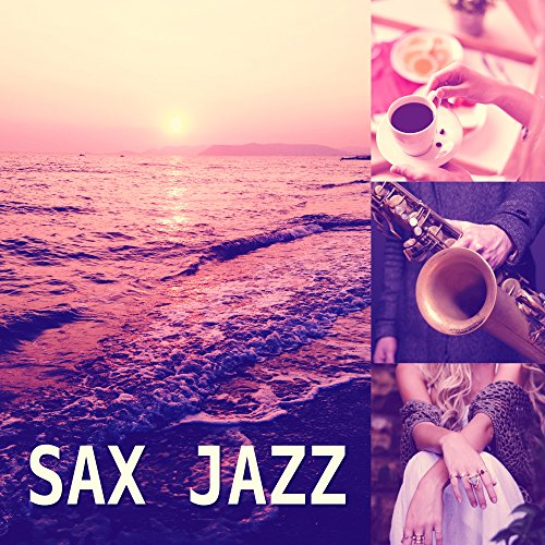 - Sax Jazz – Jazz for Relax, Smooth Jazz, Relaxing Jazz Moments, Peaceful Blue Jazz