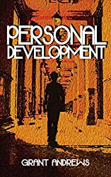 Personal Development: The First Steps to Living Your Best Life (The Joy of Being Incomplete Book 5) (English Edition)