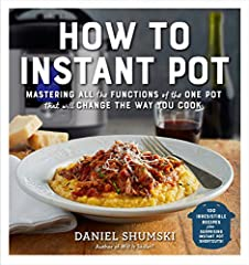 Master the revolutionary appliance that is changing the way we cook! The only Instant Pot cookbook that is organized by function, How to Instant Pot is both a guide to understanding the Instant Pot basics and a foodie's creative collec...