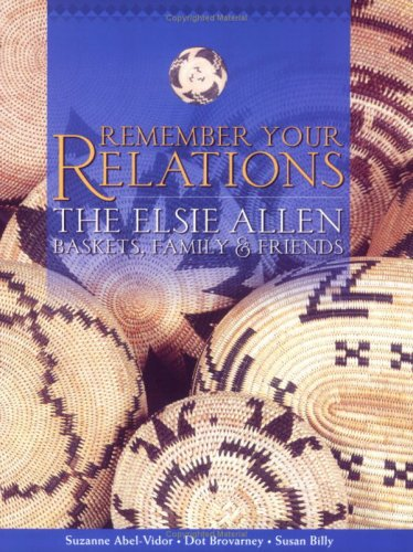 Remember Your Relations: The Elsie Allen Baskets, Family & ()