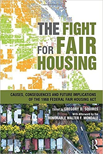 The Fight For Fair Housing Causes Consequences And Future Implications Of 1968 Federal Act 1st Edition