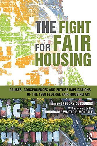 The Fight for Fair Housing: Causes, Consequences, and Future Implications of the 1968 Federal Fair Housing Act (Causes Of Homelessness In The United States)