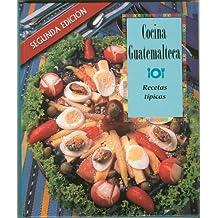 Cocina Guatemalteca: Recetas Tipicas