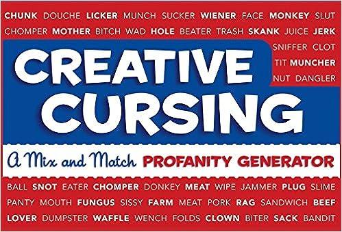 Creative cursing a mix n match profanity generator sarah royal creative cursing a mix n match profanity generator sarah royal jillian panarese 9780762435753 amazon books spiritdancerdesigns Choice Image