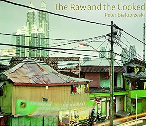 Book Peter Bialobrzeski: The Raw and the Cooked