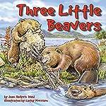 Three Little Beavers | Jean Heilprin Diehl