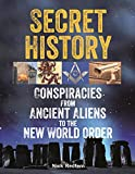 History is written by the winners—and the powerful—but how much of it is fiction? And who is really in control today?  From the dawn of civilization to the 21st century, from ancient aliens to the New World Order, Secret History: Conspiracies from...