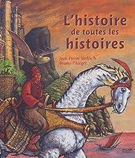 L'histoire de toutes les histoires par Jean-Pierre Kerloc'h