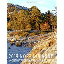 2019 North Channel Monthly Weekly Calendar: Lake Lovers Cottage Schedule Organizer