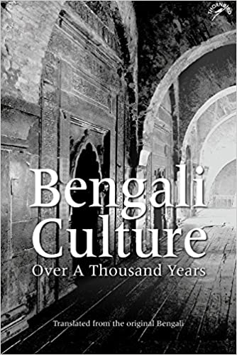 Bengali Culture: Over A Thousand Years: Ghulam Murshid