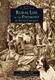 Rural Life in the Piedmont of South Carolina, Clemson University Staff and Dennis Taylor, 0738501980
