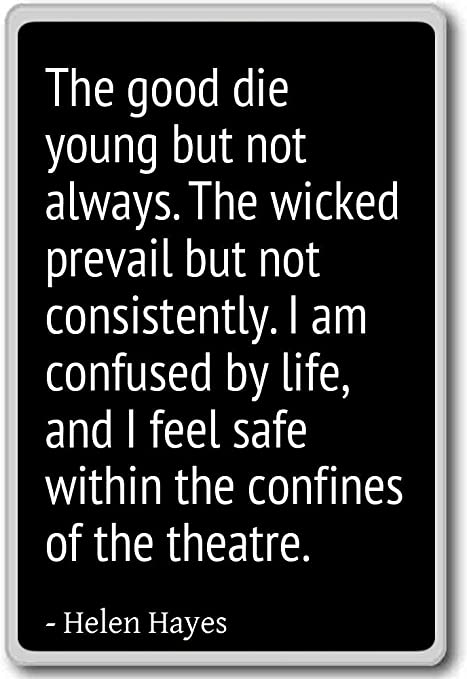 The Good Die Young But Not Always The Wicked P Helen Hayes Quotes Fridge Magnet Black Kitchen Dining