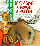 If You Give a Moose a Muffin, Laura Joffe Numeroff, 0064433668