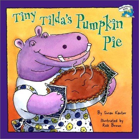 Books : Tiny Tilda's Pumpkin Pie (Reading Railroad) by Susan Kantor (2002-08-26)