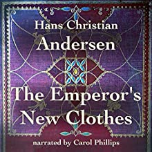 The Emperor's New Clothes Audiobook by Hans Christian Andersen Narrated by Carol Phillips