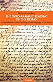 Syro-Aramaic Reading of the Koran: A Contribution to the Decoding of the Language of the Koran