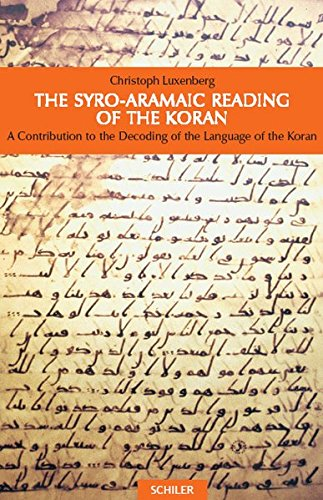 The Syro-Aramaic Reading of the Koran: A Contribution to the Decoding of the Language of the Koran